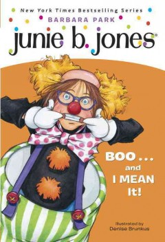 Junie B., first grader : boo-- and I mean it! / Barbara Park ; illustrated by Denise Brunkus.