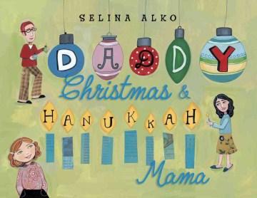Daddy Christmas & Hanukkah Mama / by Selina Alko.