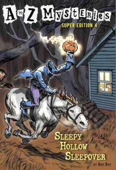 Sleepy Hollow sleepover / by Ron Roy ; illustrated by John Steven Gurney.