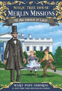 Abe Lincoln at last! / by Mary Pope Osborne ; illustrated by Sal Murdocca.