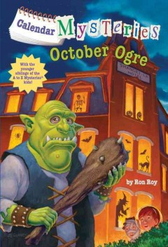 October ogre / by Ron Roy ; illustrated by John Steven Gurney.