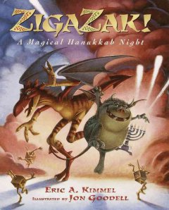Zigazak! : a magical Hanukkah night / Eric A. Kimmell ; illustrated by Jon Goodell.