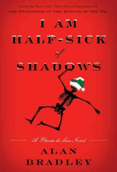 I am half-sick of shadows / Alan Bradley.
