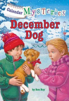 December dog / by Ron Roy ; illustrated by John Steven Gurney.