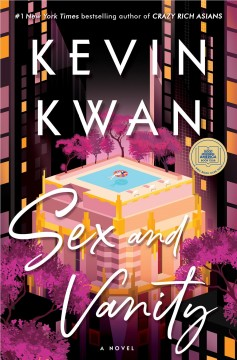 Sex and vanity / Kevin Kwan.