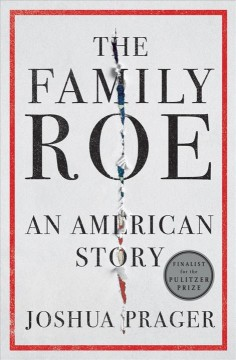 The family Roe : an American story / Joshua Prager.
