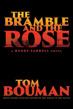 The bramble and the rose / Tom Bouman.