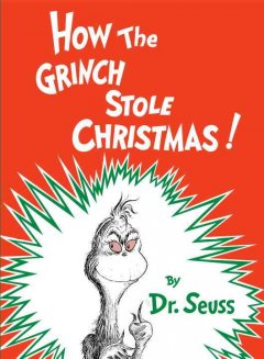 How the Grinch stole Christmas / by Dr. Seuss
