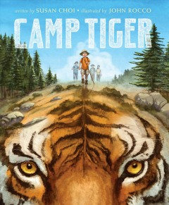 Camp tiger / written by Susan Choi ; illustrated by John Rocco.