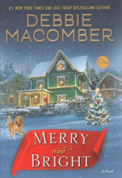 Merry and bright / Debbie Macomber.