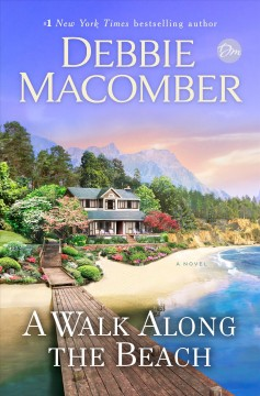 A walk along the beach : a novel / Debbie Macomber.
