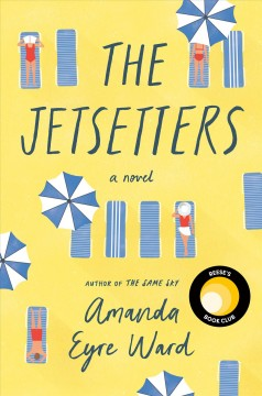 The jetsetters / Amanda Eyre Ward.