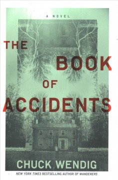 The book of accidents : a novel / Chuck Wendig.