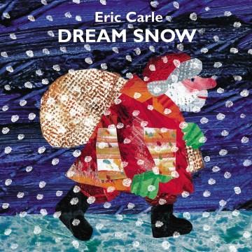 Dream snow / Eric Carle.