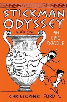 Stickman Odyssey. Book One, An epic doodle / Christopher Ford.
