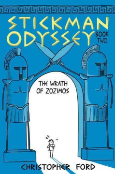 Stickman Odyssey. Book two, The wrath of Zozimos / Christopher Ford.