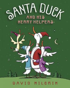 Santa Duck and his merry helpers / David Milgrim.