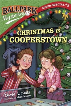 Christmas in Cooperstown / by David A. Kelly ; illustrated by Mark Meyers.