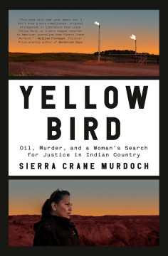 Yellow Bird : oil, murder, and a woman