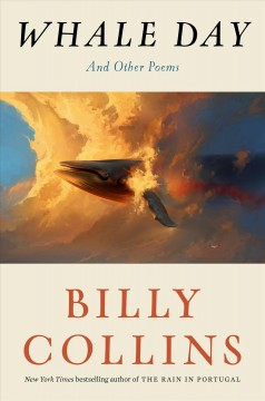 Whale day : and other poems / Billy Collins.