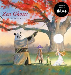 Zen ghosts / by Jon J Muth.