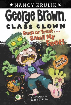 Burp or treat...smell my feet! / by Nancy Krulik ; illustrated by Aaron Blecha.