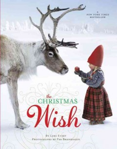 The Christmas wish / story by Lori Evert ; photographs by Per Breiehagen.