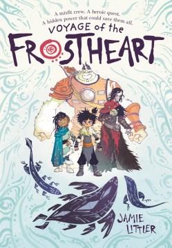 Voyage of the Frostheart / Jamie Littler.