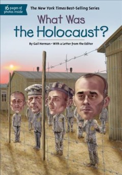 What was the Holocaust? / by Gail Herman ; illustrated by Jerry Hoare.