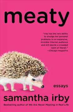 Meaty : essays / Samantha Irby.