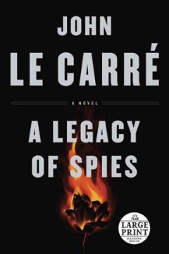 A legacy of spies / John Le Carré.