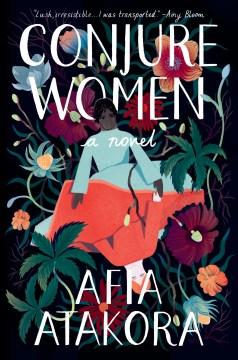 Conjure Women/Afia Atakora
