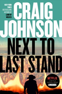 Next to last stand / Craig Johnson.