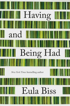 Having and being had / Eula Biss.