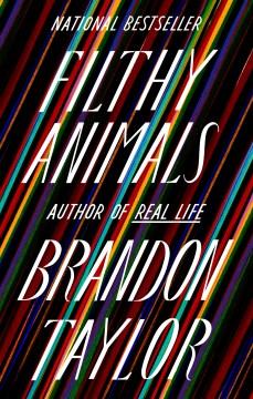 Filthy animals / Brandon Taylor.
