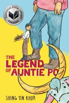 The legend of auntie Po / Shing Yin Khor.