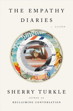 The empathy diaries : a memoir / Sherry Turkle.