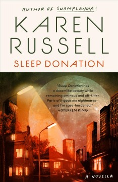 Sleep donation / Karen Russell.
