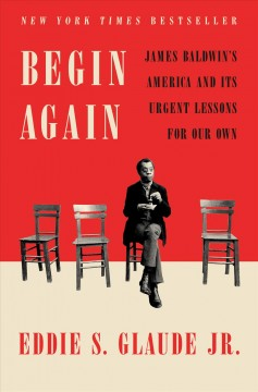 Begin again : James Baldwin