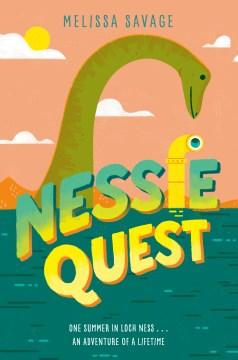 Nessie quest / Melissa Savage.