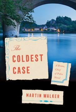 The coldest case / Martin Walker.