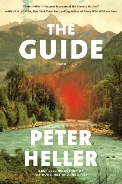The guide : a novel / Peter Heller.