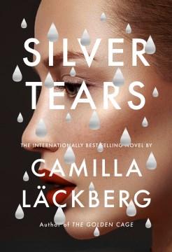 Silver tears / Camilla Lackberg ; translated by Ian Giles.