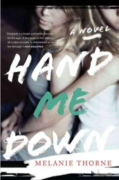 Hand me down : a novel / Melanie Thorne.