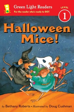 Halloween mice! / by Bethany Roberts ; illustrated by Doug Cushman.