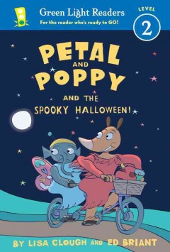 Petal and Poppy and the spooky Halloween / by Lisa Clough and Ed Briant.