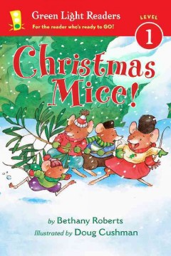 Christmas mice! / by Bethany Roberts ; illustrated by Doug Cushman.