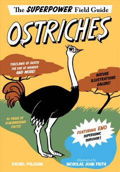 Ostriches / by Rachel Poliquin ; illustrated by Nicholas John Frith.