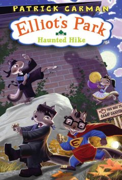 Haunted hike / by Patrick Carman ; illustrated by Jim Madsen.