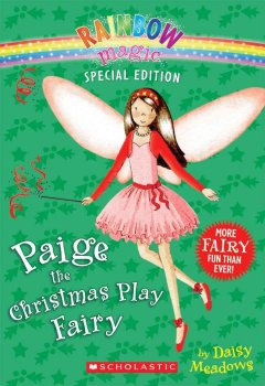 Paige the Christmas play fairy / by Daisy Meadows ; [illustrations by Georgie Ripper]